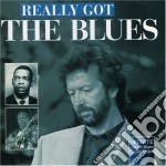 Various Artists - Really Got The Blues cd musicale di Artisti Vari