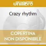 Crazy rhythm cd musicale di Coleman Hawkins