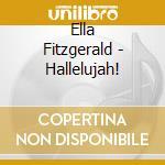 Ella Fitzgerald - Hallelujah! cd musicale di Ella Fitzgerald