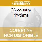 36 country rhythms cd musicale di Johnny Cash