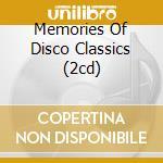 MEMORIES OF DISCO CLASSICS (2CD) cd musicale di AA.VV.