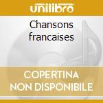 Chansons francaises cd musicale di Artisti Vari