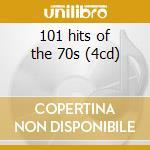 101 hits of the 70s (4cd) cd musicale di ARTISTI VARI