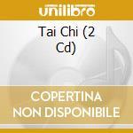 TAI CHI (MUSICWORLD OF WELLNESS) cd musicale di ARTISTI VARI