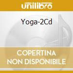 YOGA (MUSICWORLD OF WELLNESS) cd musicale di ARTISTI VARI