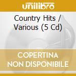 Country Hits-5 Cd - Country Hits-5 Cd cd musicale di Artisti Vari