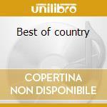 Best of country cd musicale di Artisti Vari