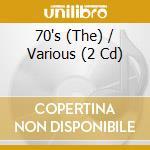 THE 70'S                                  cd musicale di Artisti Vari