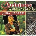 John Denver - Christmas Like A Lullaby cd musicale