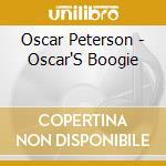 Oscar Peterson - Oscar'S Boogie cd musicale di Oscar Peterson