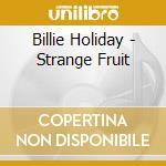 Billie Holiday - Strange Fruit cd musicale di Billie Holiday