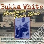 Parchman farm blues cd musicale di Bukka White