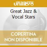 GREAT JAZZ & VOCAL STARS cd musicale di SINATRA/HOLIDAY/BAKE