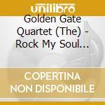 Rock my soul & other gosp - gospel golden gate quartet cd musicale