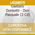 Don pasquale - direttore thomas schippers cd musicale di Donizetti