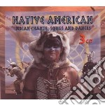 Indian chants songs and.. cd musicale di American Native