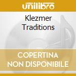 Klezmer Traditions cd musicale