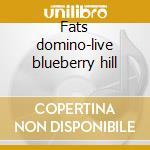 Fats domino-live blueberry hill cd musicale di Domino Fats
