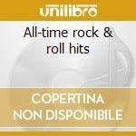 All-time rock & roll hits cd musicale di Artisti Vari