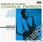 Charlie Parker - Dancing In The Dark cd musicale