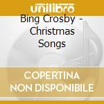 Songs for christmas cd musicale di Bing Crosby
