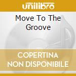 Move To The Groove cd musicale di KING BB-BRUBECK DAVE-METHENY
