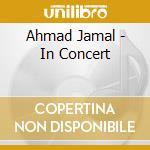 Ahmad Jamal - In Concert cd musicale di Ahmad Jamal