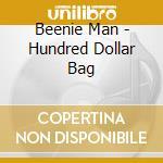 Beenie Man - Hundred Dollar Bag cd musicale di Man Beenie
