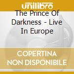 THE PRINCE OF DARKNESS - LIVE IN EUROPE cd musicale di Miles Davis