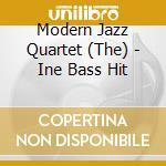 Modern Jazz Quartet - Ine Bass Hit cd musicale