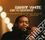 Barry White - Live In Germany cd musicale di BARRY WHITE