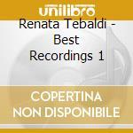 Best recordings 1 cd musicale di Renata Tebaldi