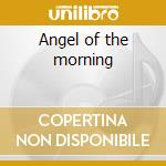 Angel of the morning cd musicale