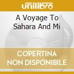 Various - A Voyage To Sahara And Mi cd musicale