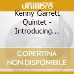 Kenny Garrett Quintet - Introducing Kenny Garrett cd musicale di Kenny Garrett