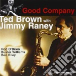 Ted Brown & Jimmy Raney - Good Company cd musicale di BROWN TED & RANEY JI