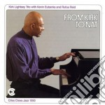 Kirk Lightsey Trio - From Kirk To Nat cd musicale