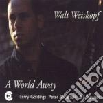 Walt Weiskopf - A World Away cd musicale di WEISKOPF WALT