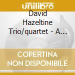David Hazeltine Trio/quartet - A World For Her cd musicale di DAVID HAZELTINE TRIO