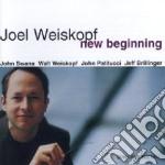 Joel Weiskopf - New Beginning cd musicale di JOEL WEISKOPF