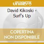 David Kikoski - Surf's Up cd musicale di DAVID KIKOSKI