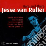 Jesse Van Ruller - Here And There cd musicale di VAN RULLER JESSE