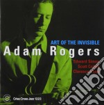 Adam Rogers Quartet - Art Of The Invisible cd musicale di ROGERS ADAM