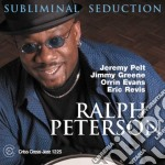 Ralph Peterson - Subliminal Seduction cd musicale di PETERSON RALPH