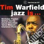 Tim Warfield - Jazz Is... cd musicale di WARFIELD TIM