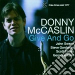 Donny Mccaslin - Give And Go cd musicale di DONNY MCCASLIN
