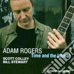 Adam Rogers - Time And The Infinite cd musicale di ROGERS ADAM