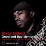 Stacy Dillard - Good And Bad Memories cd musicale di DILLARD STACY
