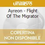 FLIGHT OF THE MIGRATOR cd musicale di AYREON