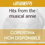Hits from the musical annie cd musicale di Artisti Vari